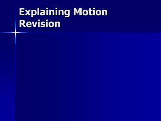 Explaining Motion Revision