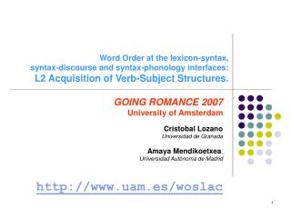 Word Order at the lexicon-syntax,  syntax-discourse and syntax-phonology interfaces:  L2 Acquisition of Verb-Subject Str