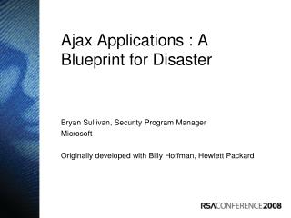Ajax Applications : A Blueprint for Disaster