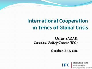 International Cooperation  in  Times of Global Crisis