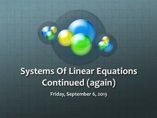 Systems Of Linear Equations  Continued (again)