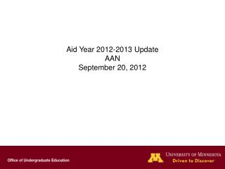 Aid Year 2012-2013 Update AAN September 20, 2012
