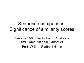 Sequence comparison:  Significance of similarity scores