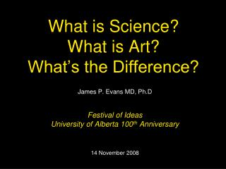 What is Science? What is Art? What's the Difference?