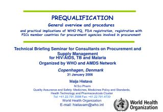 PREQUALIFICATION General overview and procedures  and practical implications of WHO PQ, FDA registration, registration w