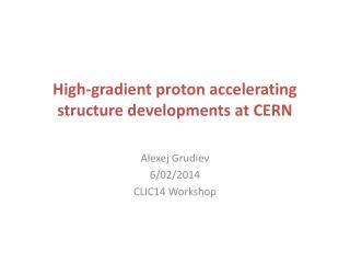 High-gradient proton accelerating  structure developments at CERN