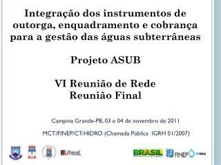 Instrumentos da PNRH (Lei 9.433/97)   3 redes: outorga, enquadramento,  cobrança