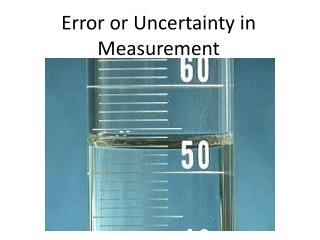 Error or Uncertainty in Measurement