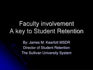 Faculty involvement A key to Student Retention