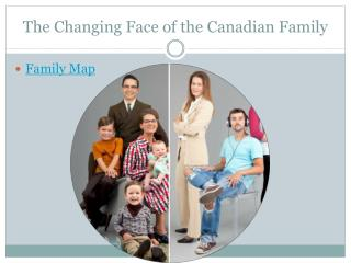 The Changing Face of the Canadian Family