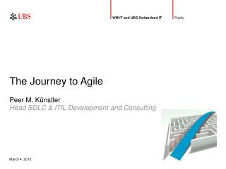 The Journey to Agile