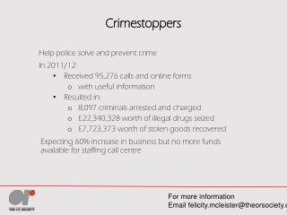 Crimestoppers Help police solve and prevent crime In 2011/12: