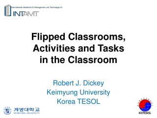 Flipped Classrooms, Activities and Tasks in the Classroom