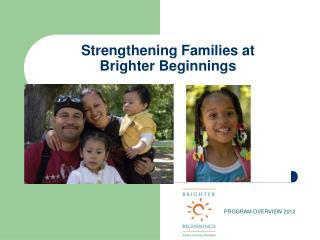 Strengthening Families at  Brighter  Beginnings