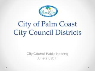 City of Palm Coast  City Council Districts