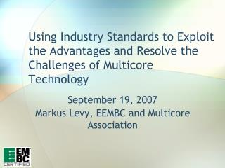 Using Industry Standards to Exploit the Advantages and Resolve the Challenges of Multicore Technology