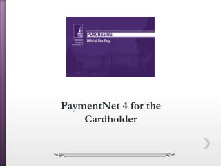 PaymentNet  4 for the Cardholder
