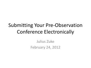 Submitting Your Pre-Observation Conference Electronically