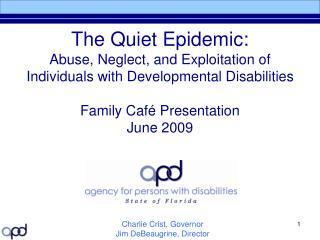 The Quiet Epidemic: Abuse, Neglect, and Exploitation of Individuals with Developmental Disabilities Family Café Presenta
