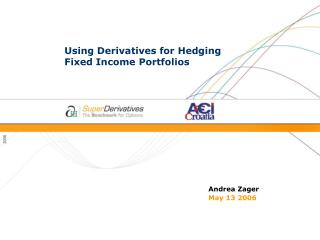 Using Derivatives for Hedging Fixed Income Portfolios