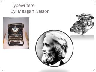 Typewriters By: Meagan Nelson