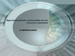 A provechamiento sustainable de los recursos naturales