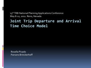 Joint Trip Departure and Arrival Time Choice Model