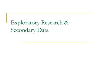 Exploratory Research & Secondary Data