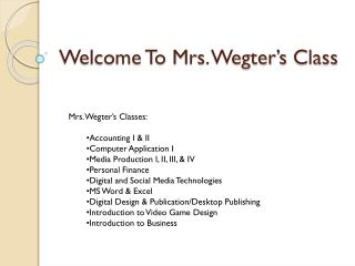 Welcome To M rs .  Wegter's  Class