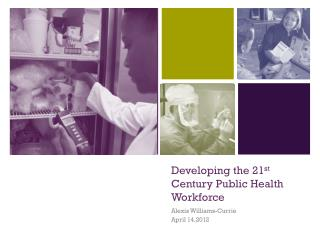 Developing the 21 st  Century Public Health Workforce