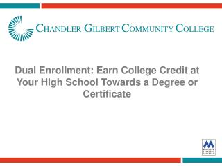 Dual Enrollment: Earn College Credit at Your High School Towards a Degree or Certificate