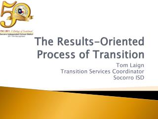 The Results-Oriented Process of Transition