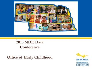 2013 NDE Data  Conference Office of Early Childhood