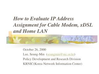 How to Evaluate IP Address Assignment for Cable Modem, xDSL and Home LAN