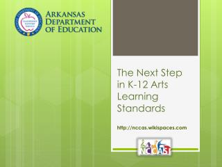 The Next Step in K-12 Arts  Learning Standards