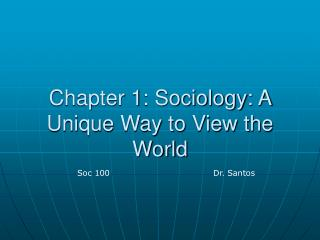 Chapter 1: Sociology: A Unique Way to View the World