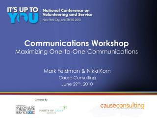Communications Workshop Maximizing One-to-One Communications