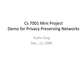Cs 7001 Mini Project Demo for Privacy Preserving Networks