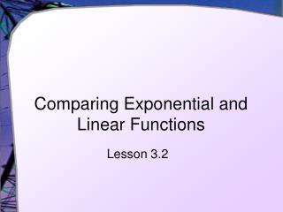 Comparing Exponential and Linear Functions