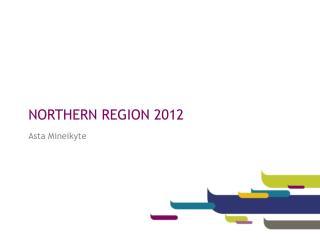 NORTHERN REGION 2012