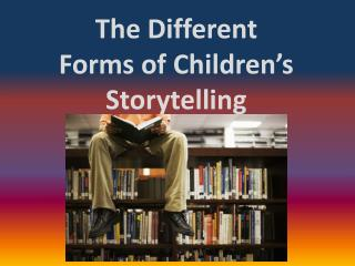The Different Forms of Children's Storytelling