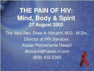 THE PAIN OF HIV: Mind, Body & Spirit 27 August 2003