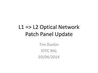 L1 => L2 Optical Network  Patch Panel Update