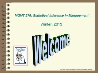 MGMT 276: Statistical Inference in Management Winter, 2013