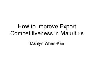How to Improve Export Competitiveness in Mauritius
