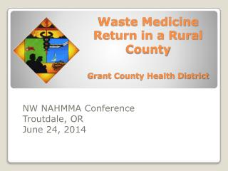 Waste Medicine Return in a Rural County Grant County Health District