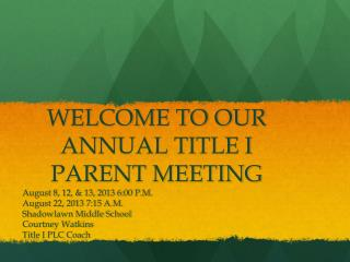 WELCOME TO OUR ANNUAL TITLE I PARENT MEETING