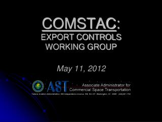 COMSTAC : EXPORT CONTROLS  WORKING GROUP May 11, 2012