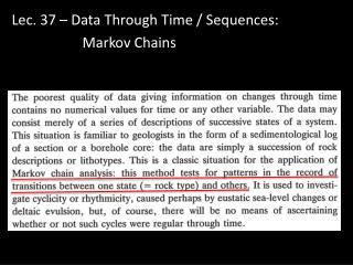Lec . 37 – Data Through Time / Sequences: Markov Chains