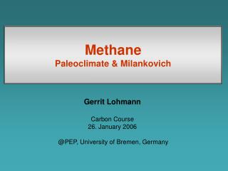 Methane Paleoclimate & Milankovich